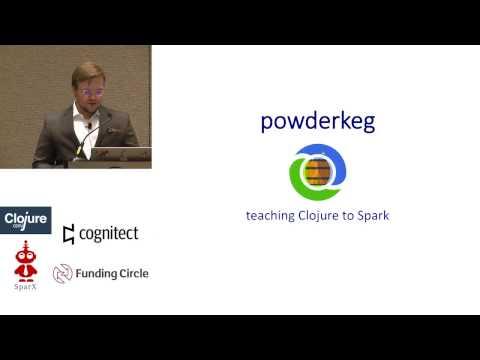 Powderkeg: teaching Clojure to Spark
