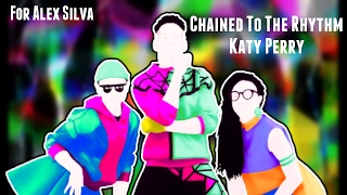 Just Dance Fanmade Swap | Chained To The Rhythm - Katy Perry (Instrumental) | For Alex Silva