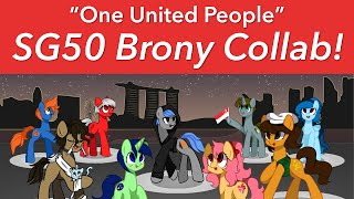 "Singapore Bronies Collab! - ""One United People"" [SG50]"