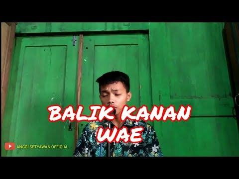 balik-kanan-wae-happy-asmara-cover-anggi-setiawan-official