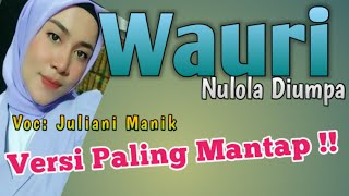 Wauri    versi Paling Mantap    Juliani    marun mardianto    3azh nada Wakatobi