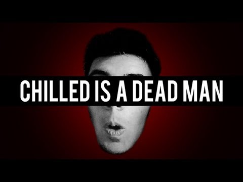 Chilled Is A Dead Man (TTT) [#9]
