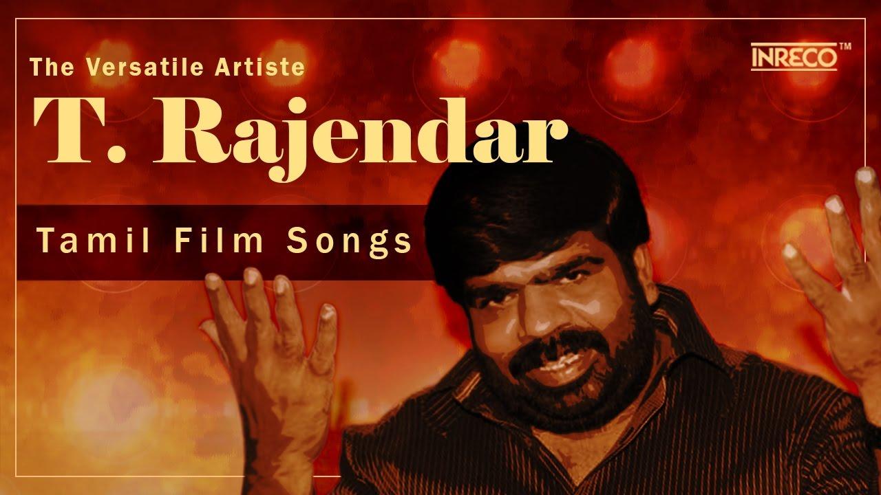 T Rajendar Super Hit Tamil Songs Best Of T Rajendar Hit Tamil Songs S P Balasubrahmanyam Youtube