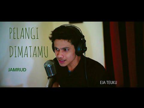 Pelangi Dimatamu - Jamrud Cover by Eja Teuku