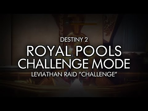 Destiny 2 - Royal Pools Challenge - Leviathan Raid