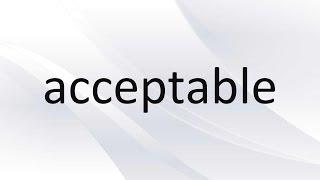 EngVocab - acceptable (pronunciation + definitions + examples)