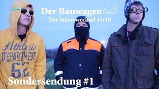 Der Jahreswechsel 15/16 - Der Bauwagentalk #S1