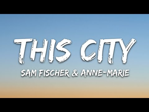 Sam Fischer - This City (Lyrics) feat. Anne-Marie