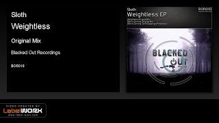Sloth - Weightless (Original Mix)