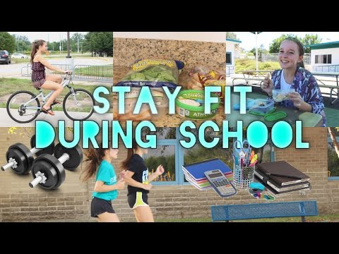 BACK TO SCHOOL: How to stay Fit During School