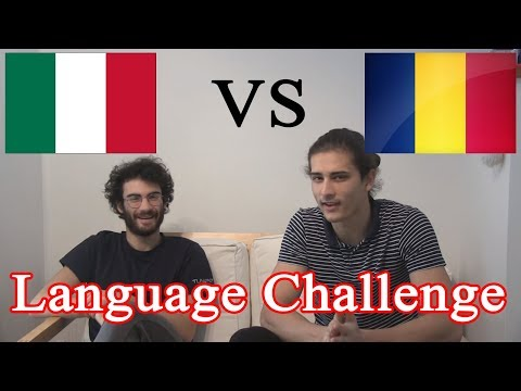 LANGUAGE CHALLENGE - Romanian VS Italian