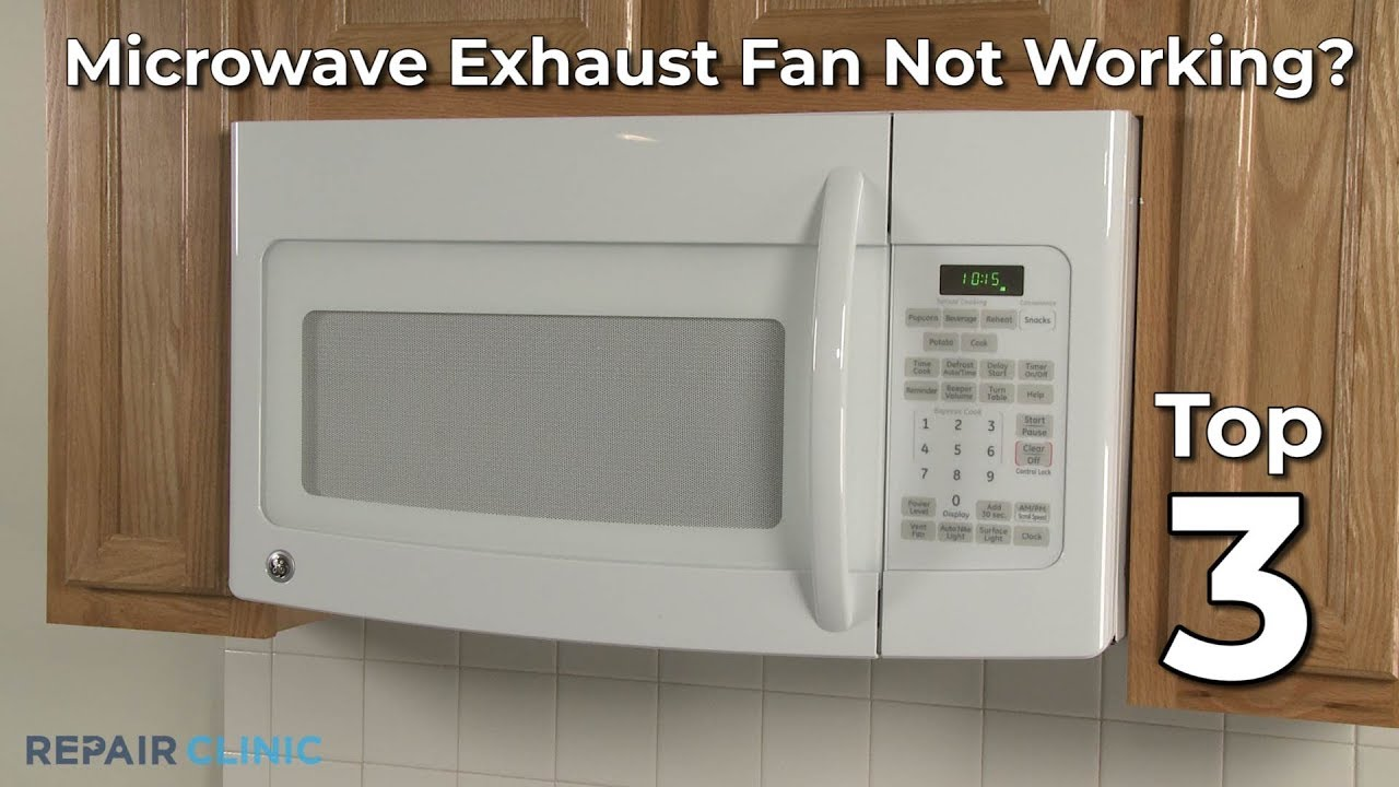top reasons microwave exhaust fan not working microwave oven troubleshooting