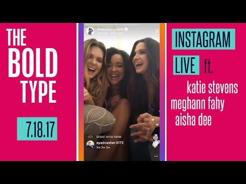 The Bold Type Cast Instagram Live July 18  Katie Stevens, Aisha Dee, Meghann Fahy