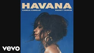 Camila Cabello Ft. Daddy Yankee - Havana (Remix)