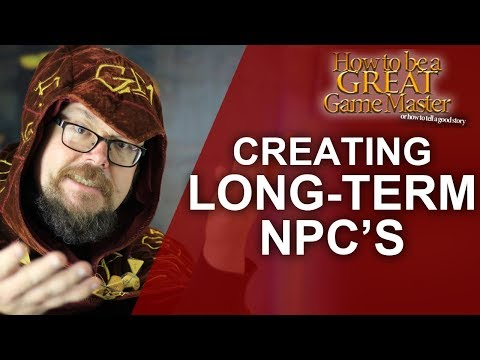 GREAT GM: Creating Long Term NPC's for your rpg session, that Standout! Game Master tips