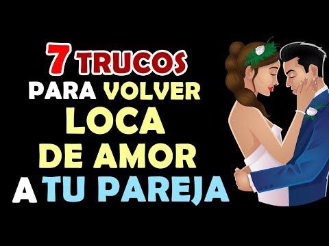 7 Trucos Para Volver Loco De Amor A Tu Pareja, Que Te Desee Y Ame Con Locura
