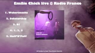 Emilie Chick - Live at Radio France (Full / Intégral)