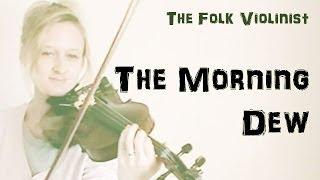 """The Morning Dew"" - Fiddle/Violin Tutorial - Fast & Slow Version - Irish Folk Reel"