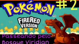 Gameplay Pokémon Fire Red Parte 2 - Passeando pelo bosque Viridian