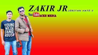Zakir JR - Jeritan Hate 2