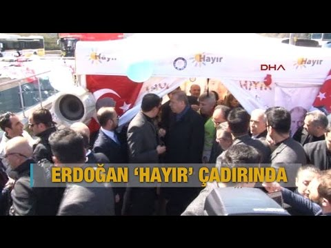 Cumhurbaşkanı Erdoğan 'hayır' çadırında