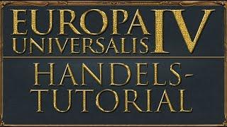 Europa Universalis 4 Tutorial - Handel (Deutsch / Guide)