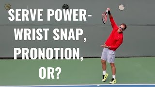 Serve Power - Wrist Snap, Pronation, Or?