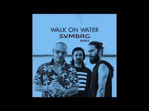Walk On Water -  Thirty Seconds To Mars (SVMBRG Remix)
