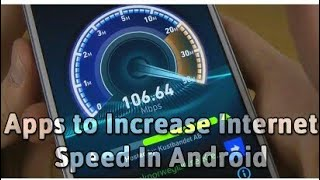 Top 15+ Best Apps to Increase Internet Speed In Android