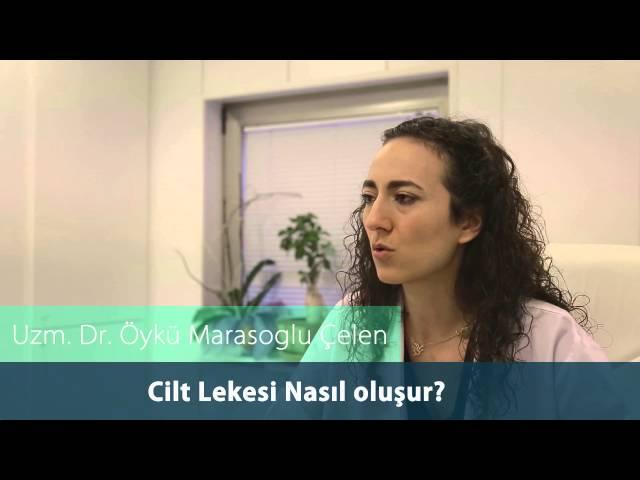 Dr. Öykü Maraşoğlu Çelen - Cilt Lekesi Nasıl Oluşur ?