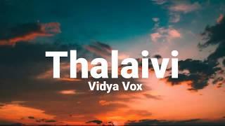 Cover images Thalaivi (lyrics) - Vidya Vox | Shankar Tucker | Vidya Vox new song