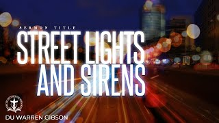 Streetlights and Sirens