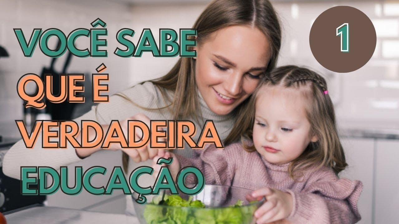Reconhecendo o Que é a Verdadeira Educação – EDA – Professora Marcheni