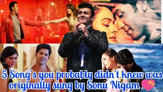5 song's you probably didn't knew was Originally sung by Sonu Nigam but later on Dubbed | With Proof