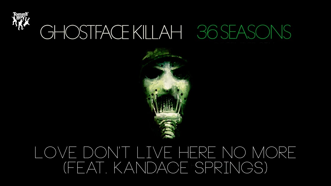 Ghostface Killah Love Dont Live Here No More Feat Kandace