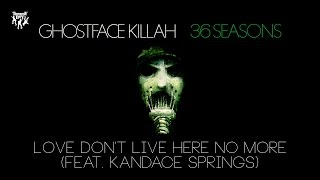 Ghostface Killah - Love Don't Live Here No More (feat. Kandace Springs)
