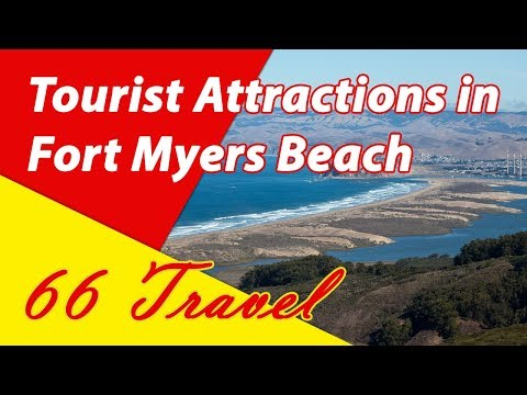 List 8 Tourist Attractions Fort Myers Beach, Florida | Travel to United States