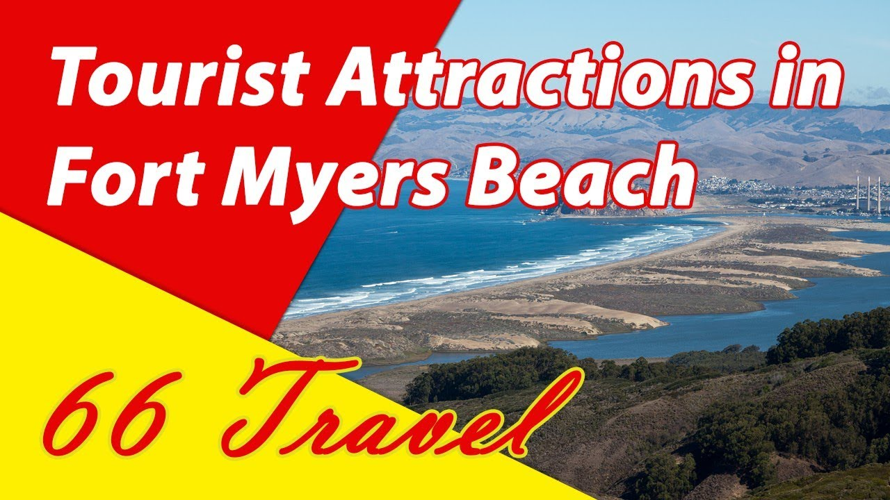 List 8 Tourist Attractions Fort Myers Beach Florida Travel To United States