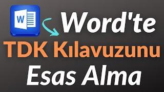 WORD'TE TDK Kılavuzunu Esas Alma - Tez İşlemleri