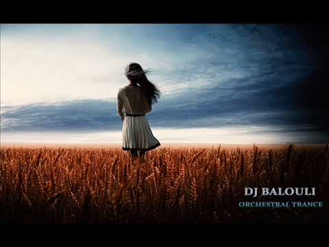 DJ Balouli #Dream Orchestral Trance 2018 Children Of War (Epic Love)