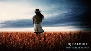DJ Balouli #Dream Orchestral Trance 2018 Children Of War (Epic Love)