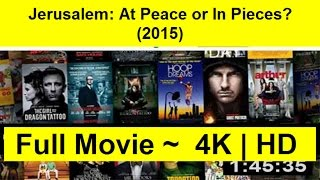 Jerusalem: At Peace or In Pieces? Full Length