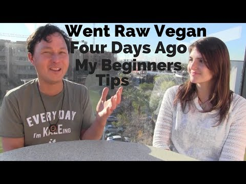Just Went Raw Vegan 4 Days Ago.. My Beginners Tips