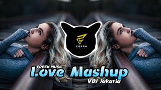 Love Mashup - 2019 to 2020  Bollywood Love Songs  VDJ Jakaria   Fresh Music