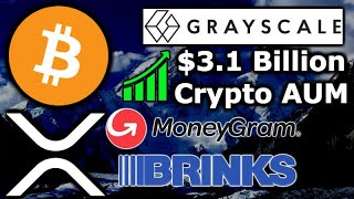 Early Adopters CRYPTO WEALTH - Grayscale $3.1B AUM - MoneyGram Brinks Ripple XRP - Ethereum DeFi $1B