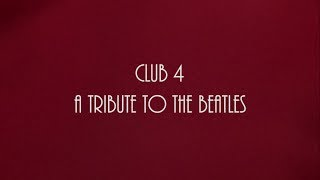 Club 4, a tribute to the Beatles. Full Concert.