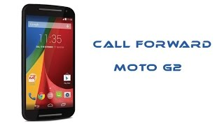 How to do call Forward on Moto G2