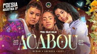 Poesia Acústica EP - Acabou - Budah   Lourena   Azzy (Prod. Salve Malak)