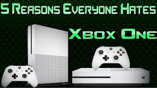 5 Reasons Everyone Hates About The Xbox One!