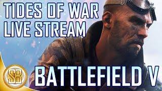 Battlefield V Tides of War Overture - Live Stream (BFV Update - Tides of War Chapter 1 Overture)
